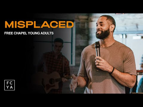 Misplaced  Pastor Aaron Marshall  Free Chapel Young Adults