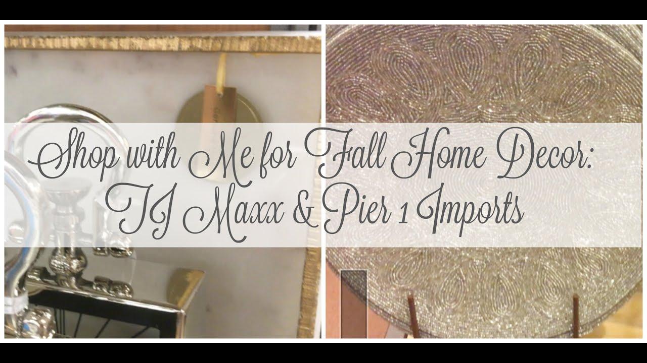 Fall Home Decor Shop w/Me: Tjmaxx & Pier 1