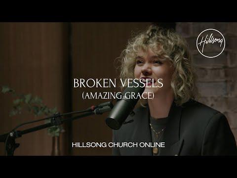 Broken Vessels (Amazing Grace) - Hillsong Church Online - Hillsong Worship