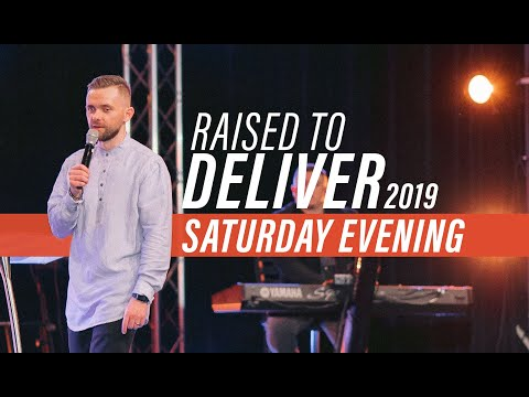 Raised to Deliver 2019  Day 2 Evening