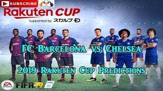 FC Barcelona vs  Chelsea  | Rakuten Cup 2019 | Predictions FIFA 19