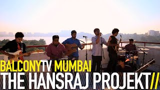 Hansraj Projekt - When You (Balcony Tv Mumbai) - hrcprojekt , Fusion