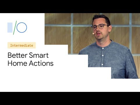 Tools for Building Better Smart Home Actions (Google I/O'19) - UC_x5XG1OV2P6uZZ5FSM9Ttw