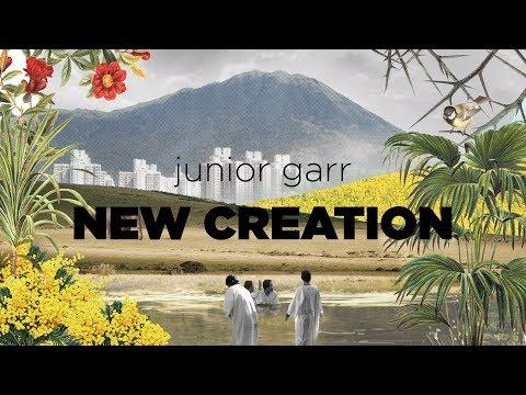 Junior Garr - New Creation (Official Audio)