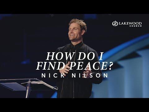 How Do I Find Peace?  Pastor Nick Nilson