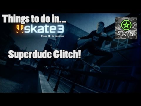 Things to do in... Skate 3 - Superdude Glitch - ahcommunityvids