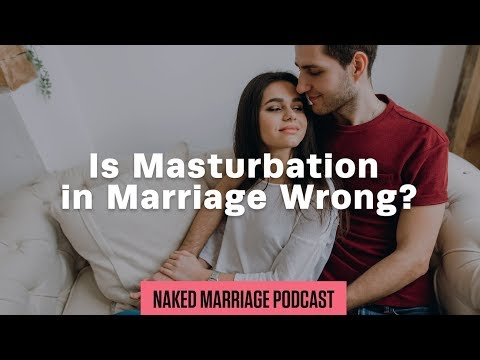 Is masturbation in marriage wrong?  Dave and Ashley Willis