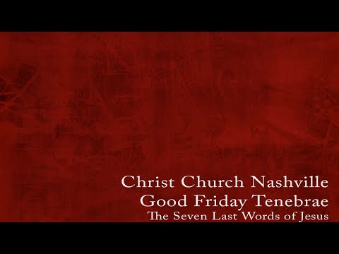 Good Friday Service - 04/02/2021 - Christ Church Nashville