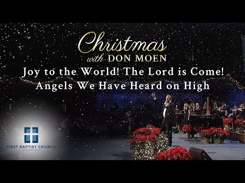 Don Moen - Joy to the World / Angels We Have Heard (Live)  First Baptist Jacksonville 2015/12/20