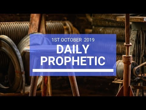 Daily Prophetic 1st October 2019   Word 2