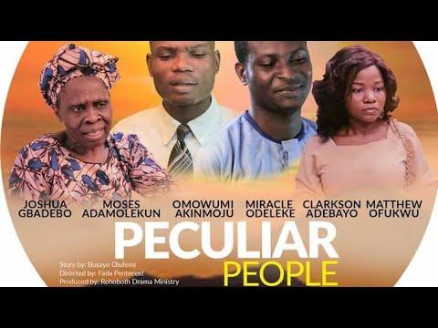 PECULIAR PEOPLE (Rehoboth Drama Ministry & NCCF Kebbi State)