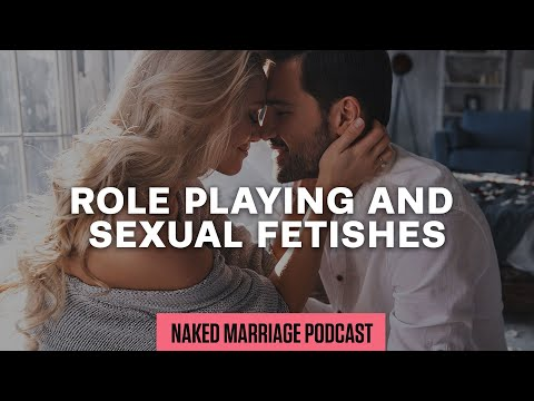 Role Playing and Sexual Fetishes  Dave and Ashley Willis