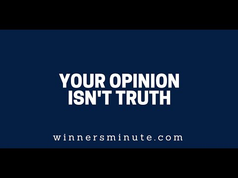 Your Opinion Isn't Truth  The Winner's Minute With Mac Hammond