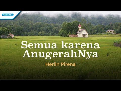 Herlin Pirena - Semua Karena AnugerahMu