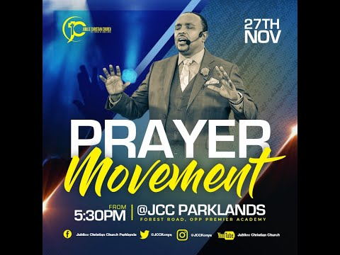 Jubilee Christian Church Parklands - Prayer Movement - 27th Nov 2020  Paybill No: 545700 - A/c: JCC