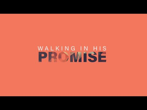 Sunday Service  Walking in His Promise