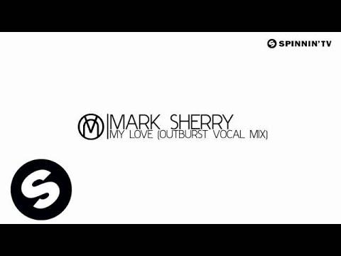 Mark Sherry - My Love (Outburst Vocal Mix) [Out Now] - UCpDJl2EmP7Oh90Vylx0dZtA