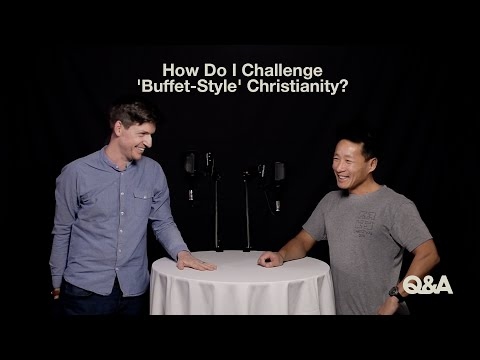 How Do I Challenge Buffet-Style Christianity?