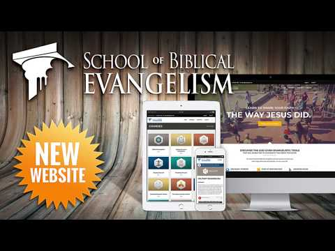 New ONLINE School of Biblical Evangelism Launch!