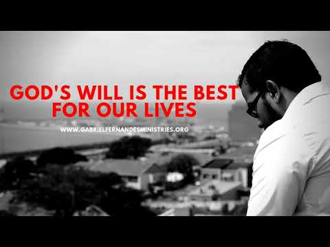 GODS WILL IS THE BEST FOR OUR LIVES, Daily Promise and Powerful Prayers with Ev. Gabriel Fernandes