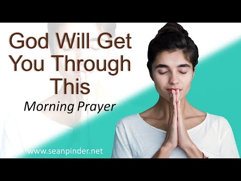 MARK 4 - GOD WILL GET YOU THROUGH THIS  - MORNING PRAYER (video)