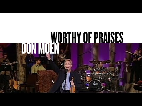 Worthy Of Praises (Official Live Video) - Don Moen