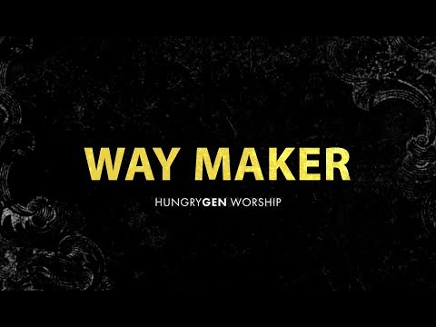WAY MAKER  HungryGen Worship  Written by Sinach