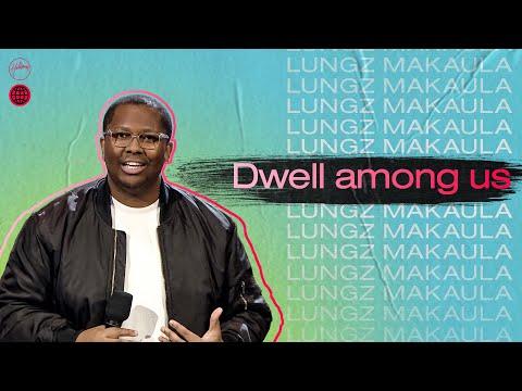 Dwell Among Us  Lungz Makaula  Hillsong Church Online