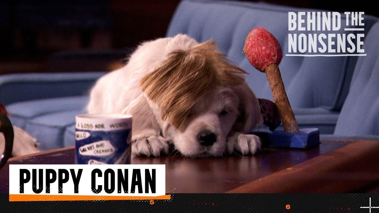 Behind The Nonsense: Puppy Conan | Team Coco
