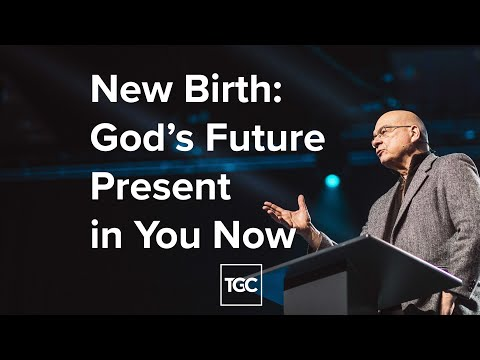 The New Birth Is Gods Future Present in You Now