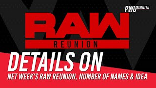 Details On Next Week's RAW Runion, Number of Names & Who's Idea It Was