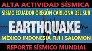 Reporte Sísmico Mundial México Ecuador Oregon Carolina del Sur Alta Actividad sísmica
