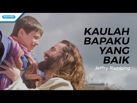 Kaulah Bapaku Yang Baik - Jeffry Rambing (With Lyric)
