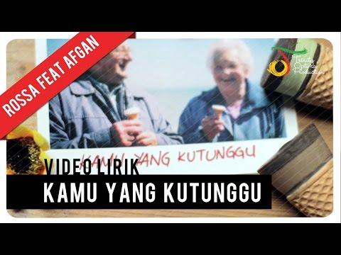 Kamu Yang Kutunggu (Video Lirik) [Feat. Afgan]