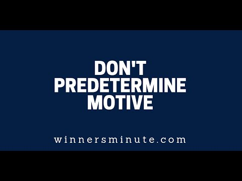 Dont Predetermine Motive  The Winner's Minute With Mac Hammond