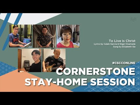 To Live Is Christ  CSCC Stay Home Sessions  Cornerstone Community Church  CSCC Online