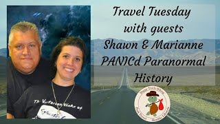 Travel Tuesday with guests, Shawn & Marianne (PANICd Paranormal History) - Healthy Lifestyle Show