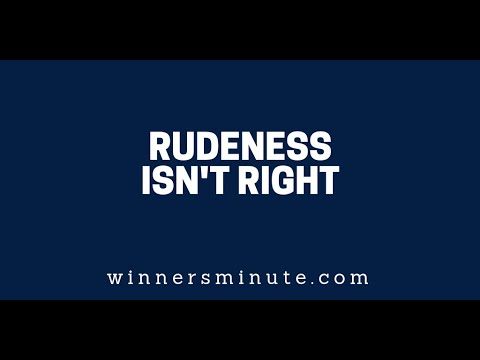 Rudeness Isn't Right  The Winner's Minute With Mac Hammond