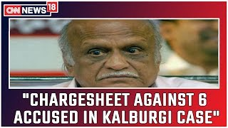 Chargesheet Against 6 Accused In MM Kalburgi Murder Case; Accused Underwent Arms Training: SIT