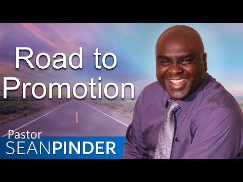 ROAD TO PROMOTION - BIBLE PREACHING  PASTOR SEAN PINDER