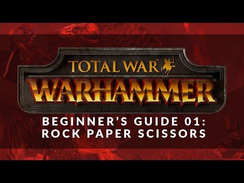 Total War: Warhammer - Beginner's Guide 01: Rock Paper Scissors - UCTs-d2DgyuJVRICivxe2Ktg
