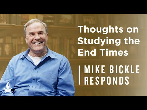 Thoughts on Studying the End Times  Mike Bickle Responds