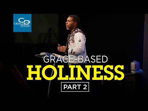 Grace Based Holiness Pt. 2 - Episode 4