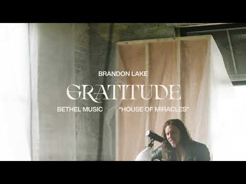Gratitude - Brandon Lake   House of Miracles
