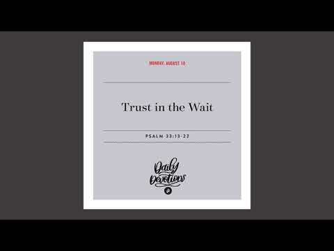 Trust in the Wait  Daily Devotional
