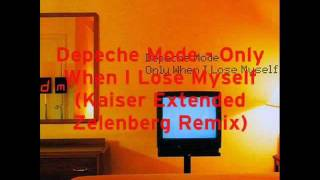 Only When I Lose Myself (Kaiser Extended Zelenberg Mix 2011)