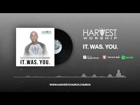 Harvest Worship - It Was You