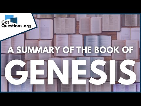 A Summary of the Book of Genesis    GotQuestions.org