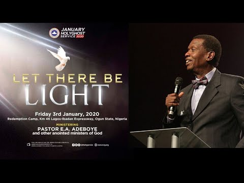 PASTOR E.A ADEBOYE SERMON  LET THERE BE LIGHT