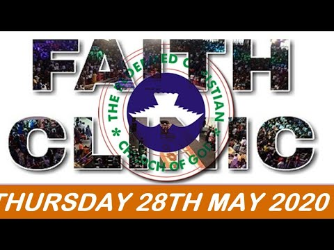 RCCG MAY 28TH 2020 FAITH CLINIC  THE VALLEY SHALL BE FILLED
